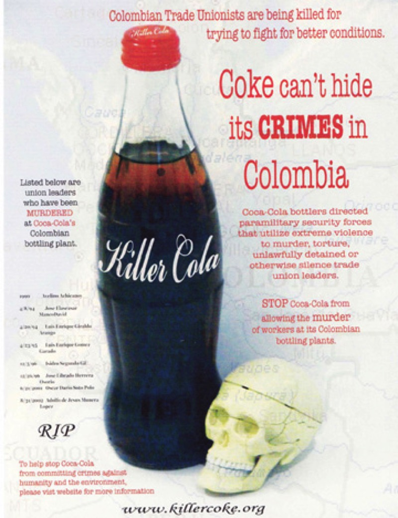 "killer coke Killer coke: the campaign against coca-cola case summary the ""killer coke"" case revolves around to brutal murders of union leaders in a bottling plant in colombia."