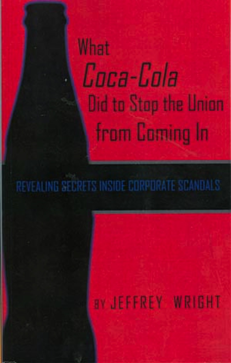 what coca cola did to stop the union from coming in jeffrey wright